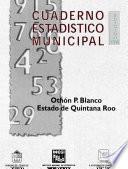 Othón P. Blanco estado de Quintana Roo. Cuaderno estadístico municipal 1998