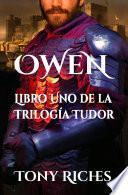 OWEN, Libro Uno de la Trilogía Tudor