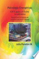 P.E: EFT para el Éxito Académico - Manual para manejo de Ansiedad ante los Exámenes