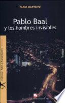 Pablo Baal y los hombres invisibles