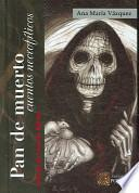 Pan De Muerto / Bread of the Dead