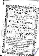 Panegyricos sagrados para gloria y alabanza de Dios, de su Madre Santissima, y de los santos