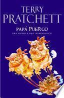 Papá Puerco (Mundodisco 20)