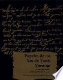 Papeles de los Xiu de Yaxá, Yucatán