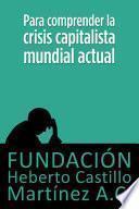 Para comprender la crisis capitalista mundial actual