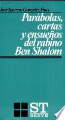 Parábolas, cartas y ensueños del rabino Ben Shalom