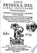 Parte primera, del libro intitulado noches de inuierno. Compuesto por Antonio de Eslaua, natural de la villa de Sanguessa