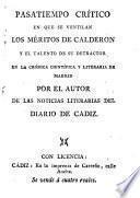 Pasatiempo critico en que se ventilan los meritos de Calderon y el talento de su detractor en la cronica cientifica y literaria de Madrid
