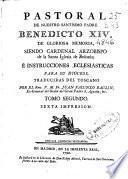 Pastoral de Nuestro Santísimo Padre Benedicto XIV ... siendo Cardenal Arzobispo de la Santa Iglesia de Bolonia é Instrucciones eclesiásticas para su diocesi [sic]