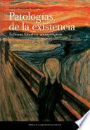 Patologías de la existencia. Enfoques filosófico-antropológicos