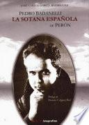 Pedro Badanelli, la sotana española de Perón