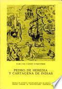 Pedro de Heredia y Cartagena de Indias