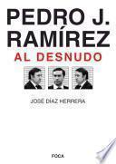 Pedro J. Ramírez, al desnudo