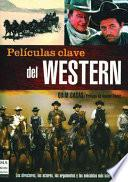 Peliculas Clave Del Western/ Movies The Western Keys