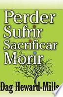 Perder, Sufrir, Sacrificar y Morir