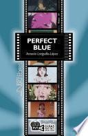 Perfect Blue. (Pafekuto Buru). Satoshi Kon (1997)