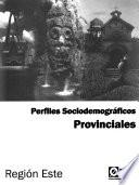 Perfiles sociodemográficos provinciales: Región Este