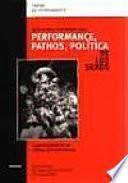 Performance, Pathos, Política