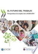 Perspectivas de empleo de la OCDE 2019 El Futuro del Trabajo