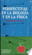 Perspectivas en la Biologia Y en la Fisica
