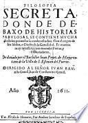 Philosophia secreta, donde debaxo de historias fabulosas se contiene mucha doctrina provechosa a todos estudios. Con el origen de los idolos o Dioses de la Gentilidad, etc