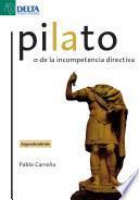Pilato o de la incompetencia directiva