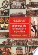 Pioneros de la industria argentina