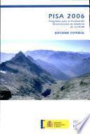 PISA 2006: Programa para la Evaluacion Internacional de Alumnos de la OCDE INFORME ESPANOL