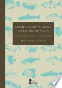 Piscicultura marina en Latinoamérica. Bases científicas y técnicas para su desarrollo