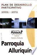 Plan de desarrollo participativo, 2002-2012: Parroquia Alluriquín