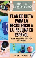 Plan De Dieta Para La Resistencia A La Insulina En Español/Insulin Resistance Diet Plan in Spanish