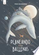 Planeando con ballenas