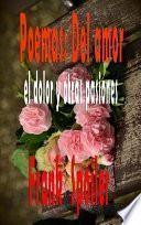 Poemas - Del amor, del dolor y otras pasiones