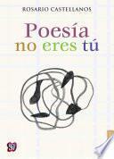 Poesía no eres tú. Obra poética (1984-1971)
