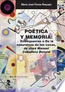 Poética y memoria. Entreguerras o De la naturaleza de las cosas de José Manuel Caballero Bonald