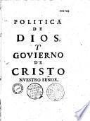 Politica de Dios i Govierno de Xpo [Christo] sacada de la Sagrada escritura para acierto de Rey i Reino en sus acciones...