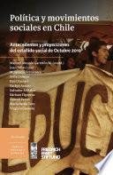 Política y movimientos sociales en Chile. Antecedentes y proyecciones del estallido social de Octubre de 2019