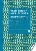 Políticas, espacios y prácticas de memoria
