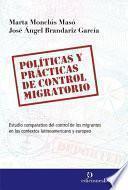 Políticas y practicas de control migratorio
