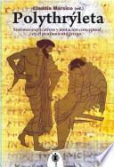 Polythrýleta. Sistemas explicativos y mutación conceptual en el pensamiento griego