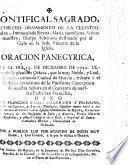 Pontifical Sagrado, ... Oracion panegyrica que el dia 15 de Diciembre ... ultimo de la plausible octava, que la ... Ciudad de Murcia, tributa à el Mysterio de la Purissima Concepcion de nuestra Señora ... dixo Don F. G. C. y T., etc