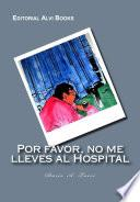 Por Favor, no me lleves al Hospital