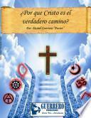 ¿Por que Cristo es el verdadero camino?
