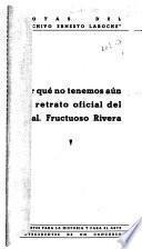 Por qué no tenemos aún un retrato oficial del Gral. Fructuoso Rivera