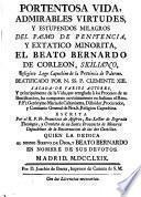 Portentosa Vida...del Beato Bernardo de Corleon sacada de varios autores y principalmente de la Vida arreglada segun los procesos de beatificación compuesta por Fr. Geronimo Caltaniteta