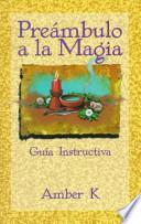 Preambulo a La Magia / True Magick