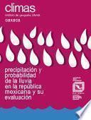 Precipitación y probabilidad de lluvia en el estado de Oaxaca y su evaluación