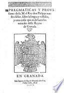 Pregmáticas y Prouisiones de su M. el Rey don Phelippe nuestro señor