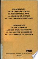 Presentación de la campaña contra el narcotráfico ante la Comisión de Justicia de la H. Cámara de Diputados
