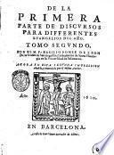 Primera parte de discursos para todos los euangelios de la quaresma por el m.f. Basilio Ponce de Leon de la orden de San Augustin ..